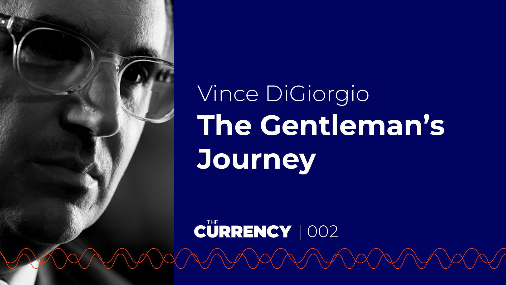 The Currency Podcast 002 Vince DiGiorgio