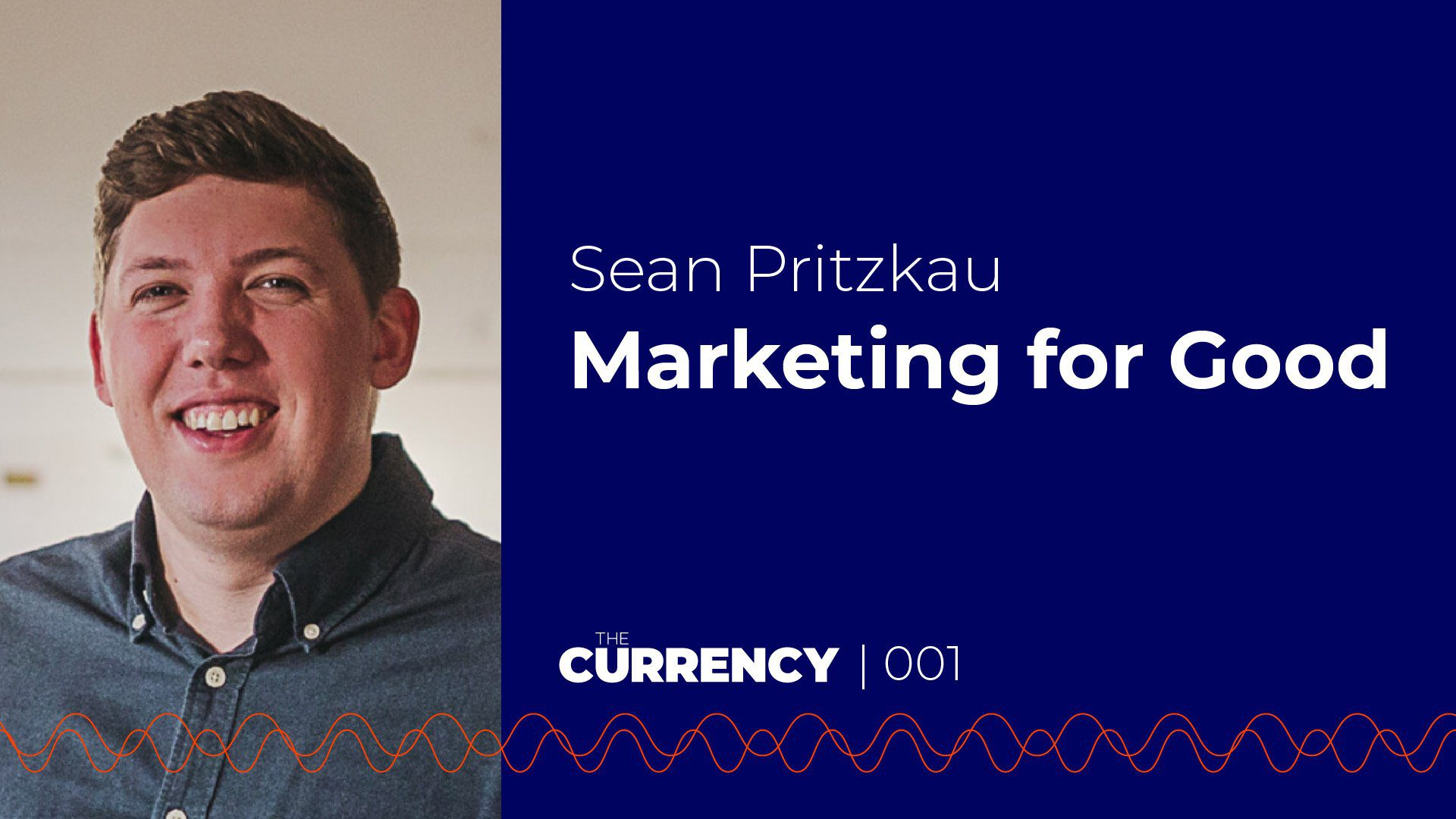 The Currency Podcast 001 Sean Pritzkau