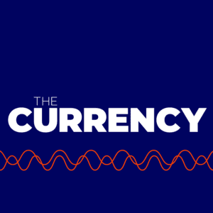The Currency Podcast