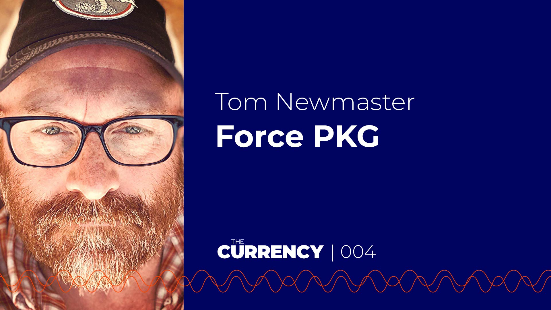 The Currency with Tom Newmaster of Force PKG