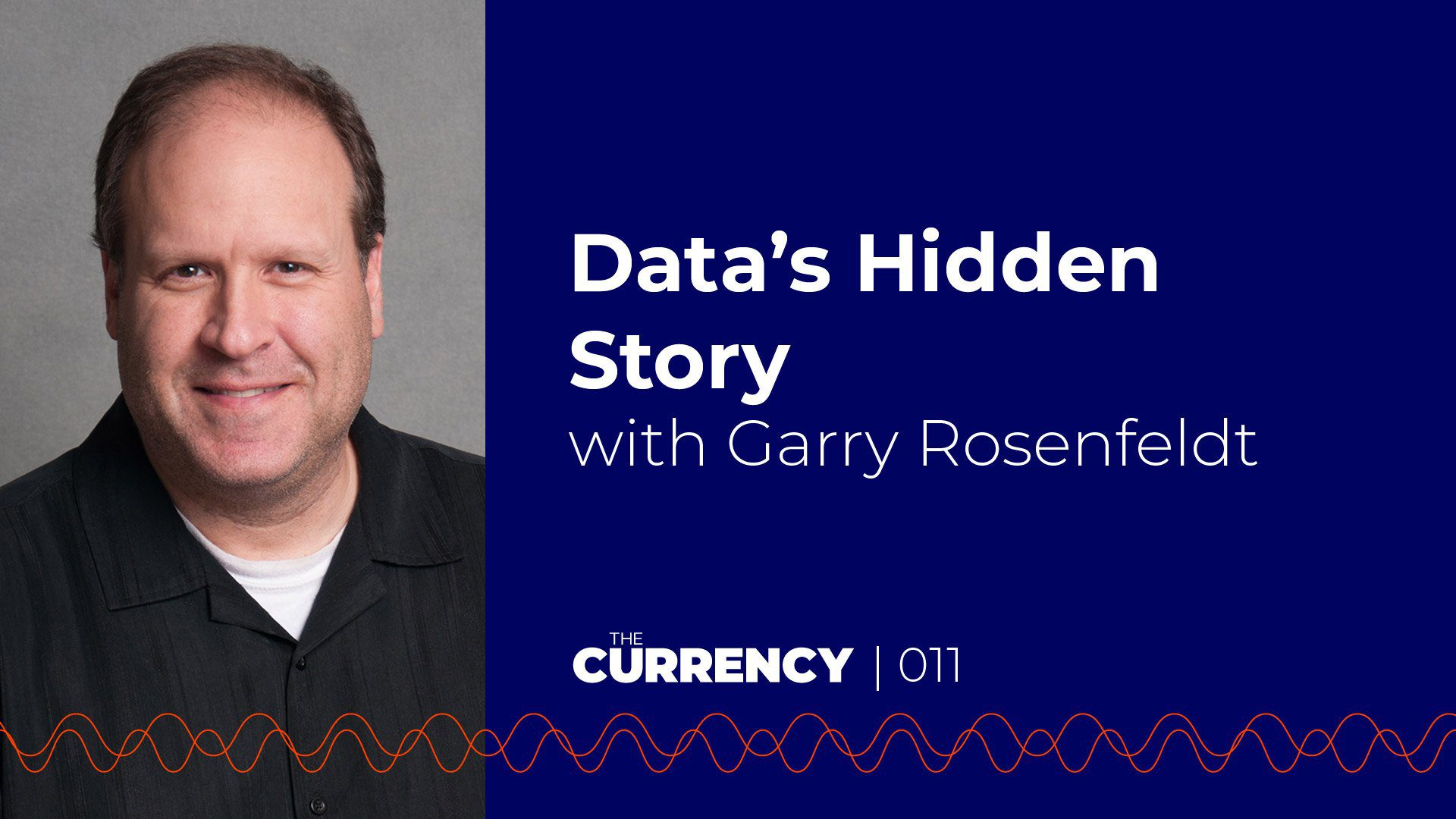 The Currency: [011] Data's Hidden Story with Garry Rosenfeldt