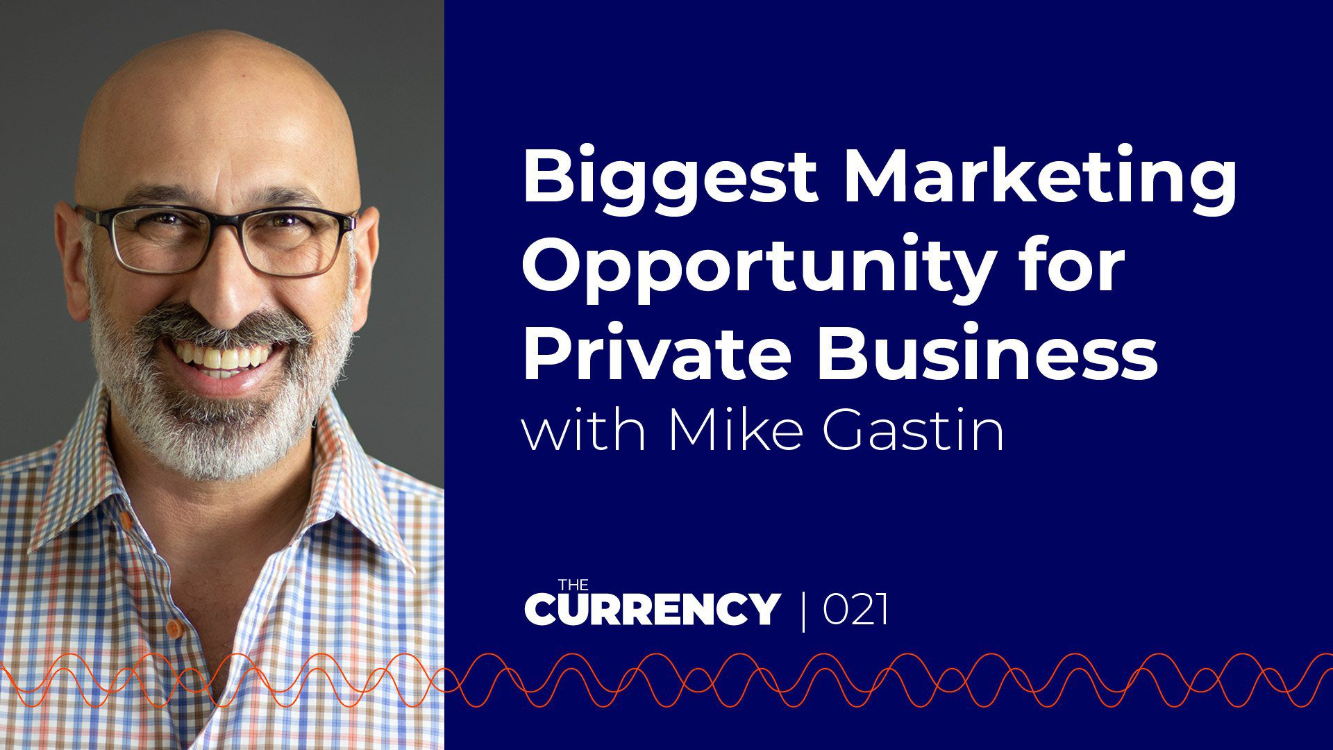 Mike Gastin on The Currency podcast