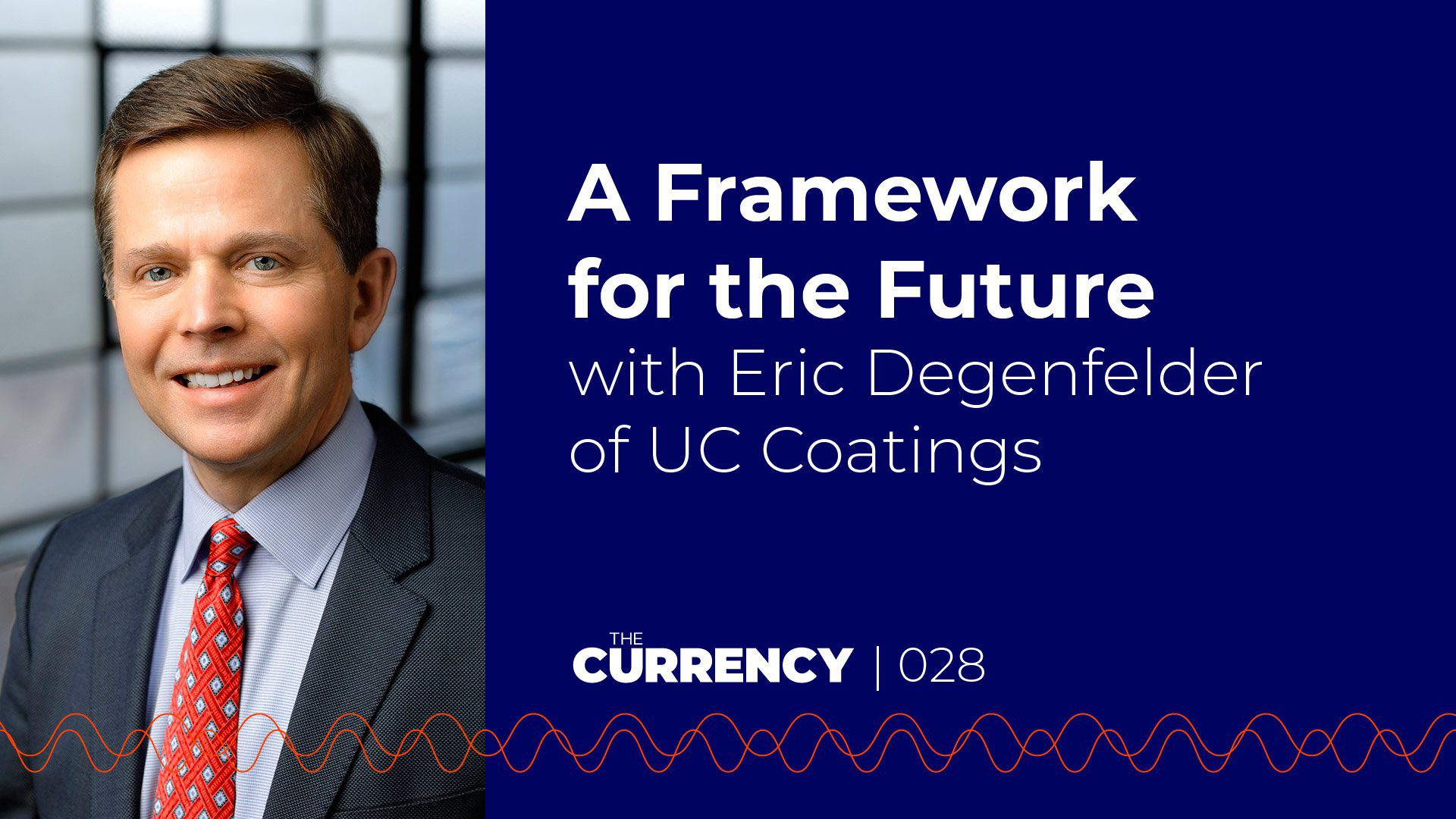 Eric Degenfelder, CEO of UC Coatings, on The Currency podcast