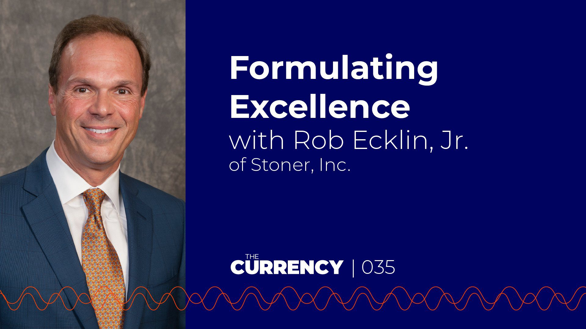 The Currency: [035] Formulating Excellence with Rob Ecklin, Jr.