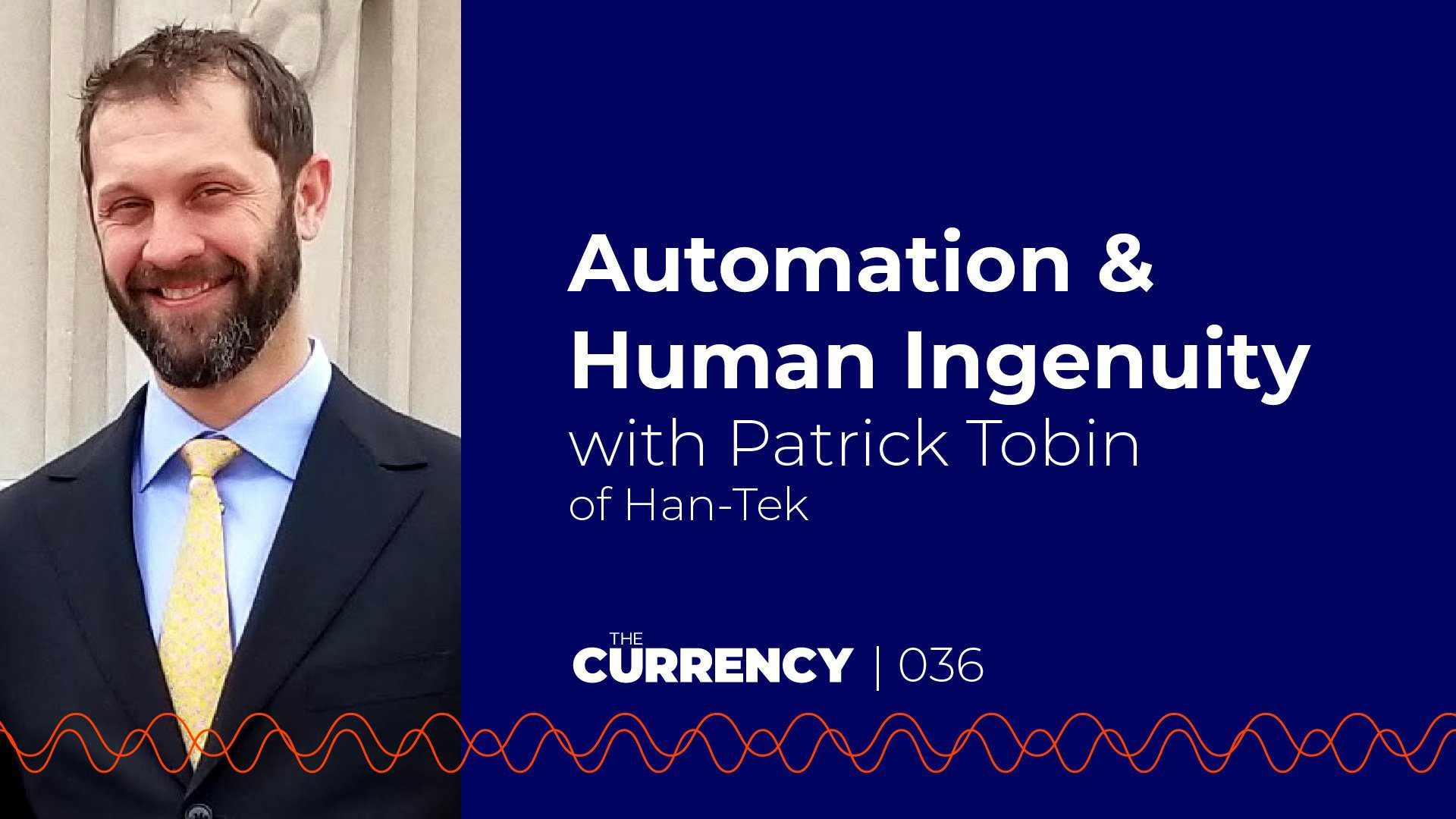 Patrick Tobin of Han-Tek on The Currency podcast