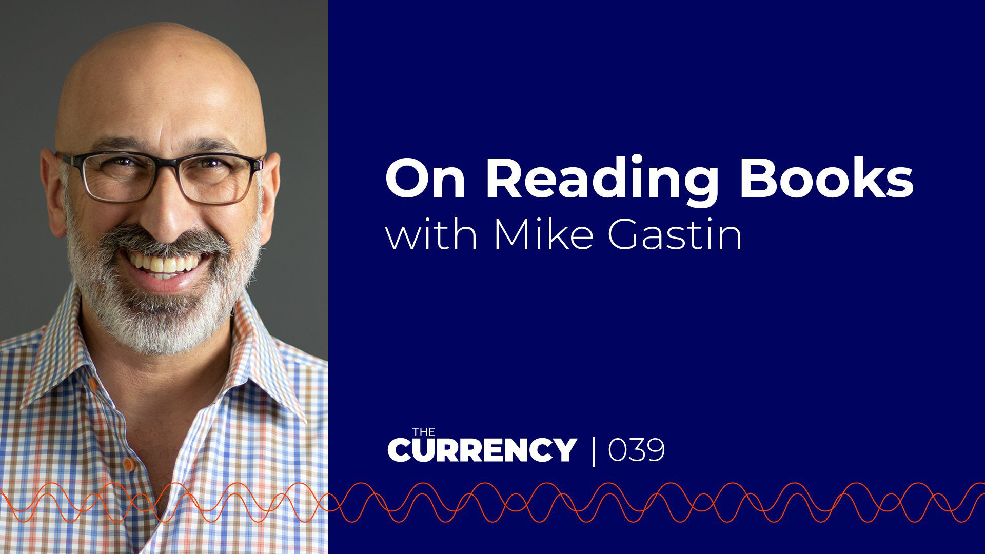 The Currency: [039] On Reading Books