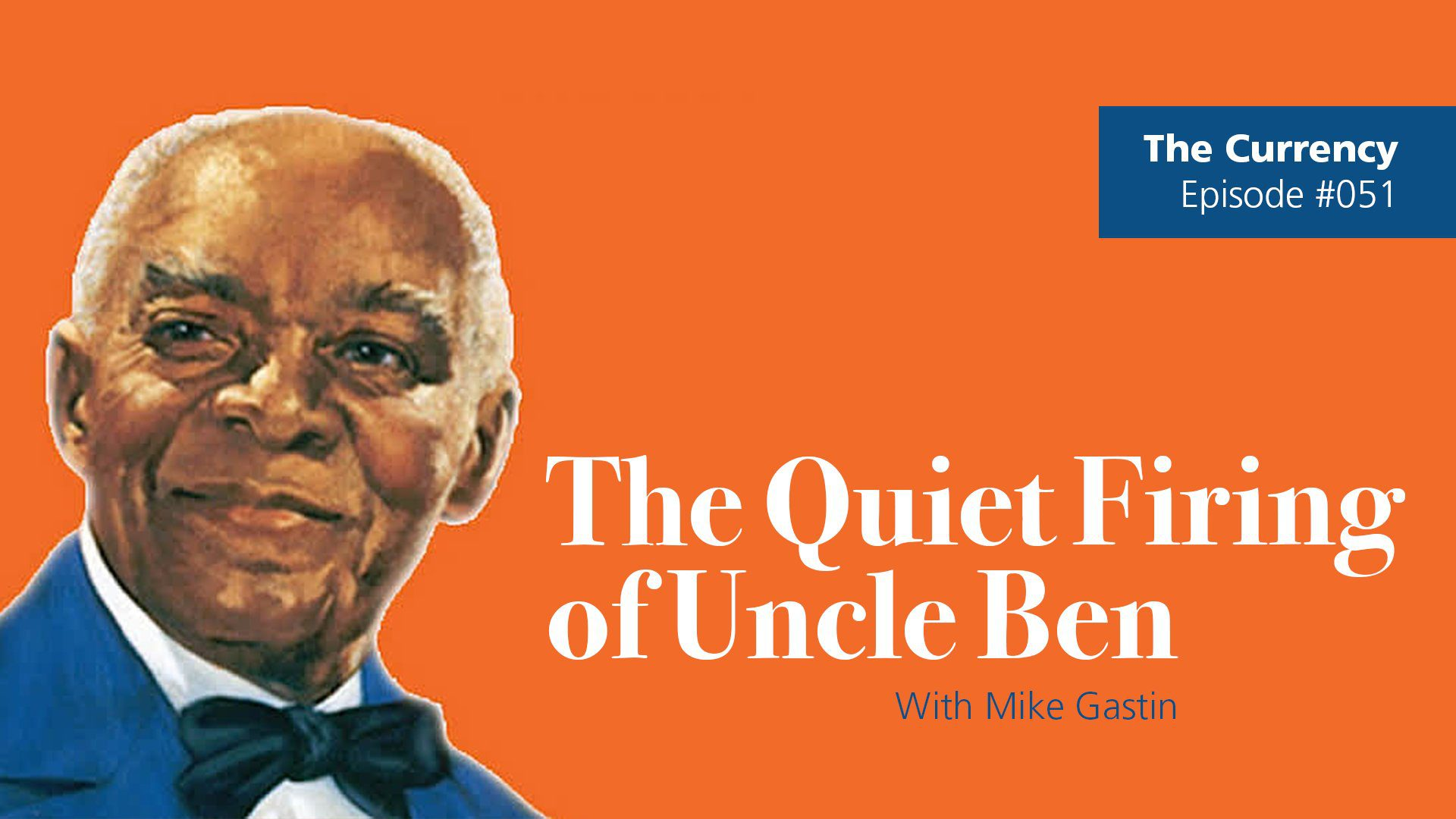 The Currency: [051] The Quiet Firing of Uncle Ben