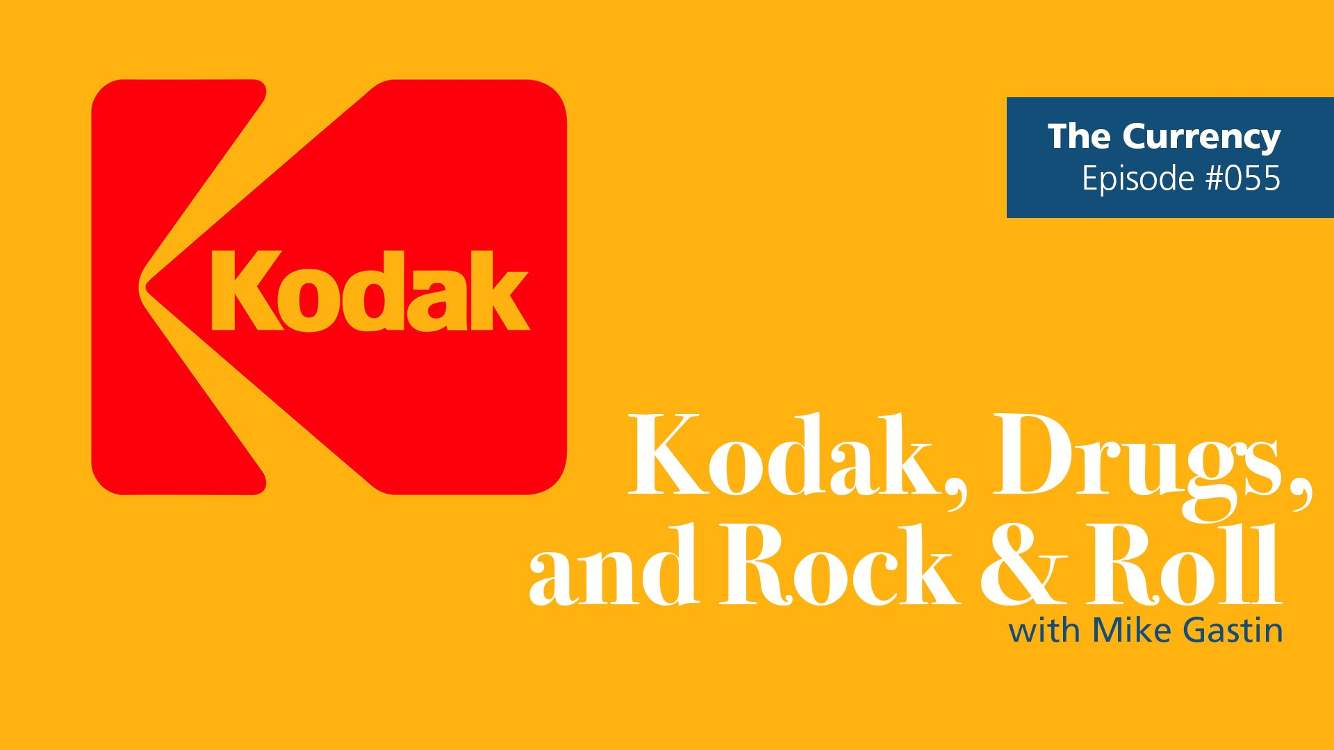 The Currency: [055] Kodak, Drugs, and Rock & Roll