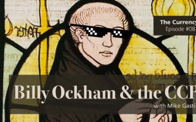 The Currency 081: Billy Ockham & the CCP