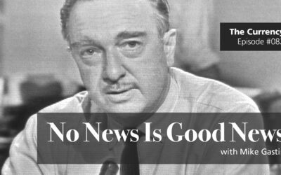 The Currency 082: No News Is Good News