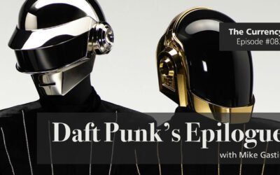 The Currency 083: Daft Punk's Epilogue