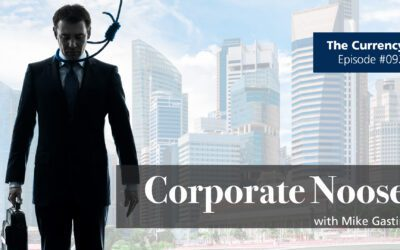 The Currency 092: Corporate Noose