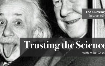 The Currency 095: Trusting the Science