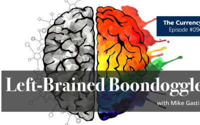 The Currency 096: Left-Brained Boondoggle