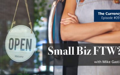 The Currency 097: Small Biz For the Win?