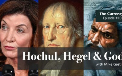 The Currency 100: Hochul, Hegel & God